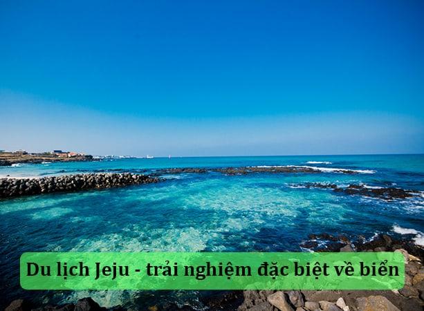 Biển - trải nghiệm đặc biệt ở Jeju