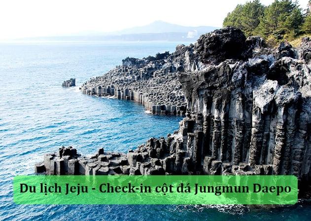 Check-in cột đá nham thạch Jungmun Daepo