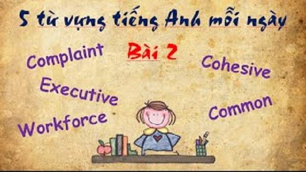 Kiên trì học 5 từ vựng mỗi ngày sẽ giúp bạn học tốt Tiếng Anh