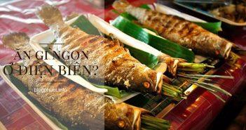 Ăn gì khi đi du lịch Điện Biên? | Những quán ăn ngon nổi tiếng