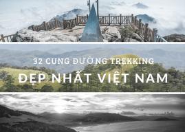 Khám phá 32 cung đường phượt trekking đẹp nhất Việt Nam