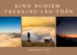 Kinh nghiệm trekking Lảo Thẩn săn mây an toàn, chi tiết