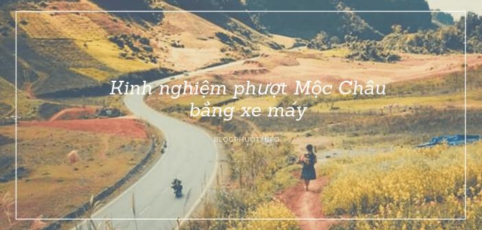 Kinh nghiệm đi phượt Mộc Châu bằng xe máy từ Hà Nội