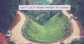 Một số lịch trình đi phượt Hà Giang