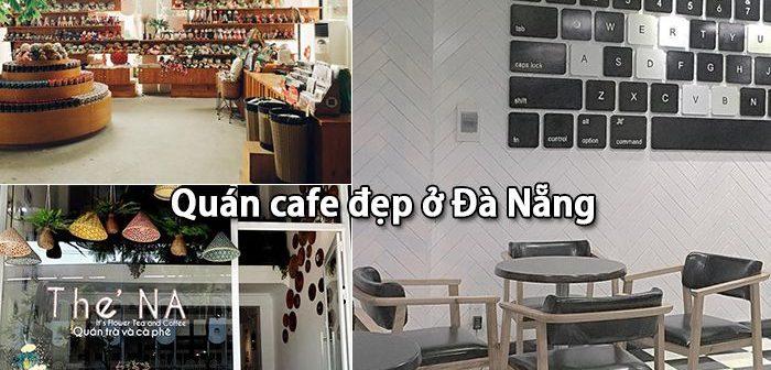 Điểm mặt những quán cafe đẹp ở Đà Nẵng không nên bỏ lỡ