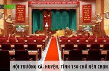 Hội trường xã, huyện, tỉnh 150 chỗ ngồi nên chọn ghế gì?