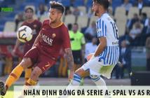 Nhận định bóng đá: SPAL vs AS Roma, 02h45 ngày 23/07 giải Serie A