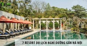 7 resort du lịch nghỉ dưỡng gần Hà Nội cho ngày cuối tuần
