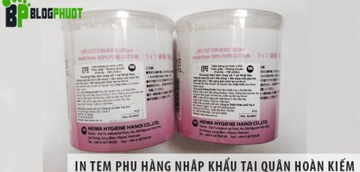 Địa chỉ in tem phụ hàng nhập khẩu giá rẻ tại quận Hoàn Kiếm