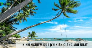 Bật mí cho bạn kinh nghiệm du lịch Kiên Giang mới nhất