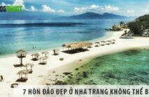 Top 7 các hòn đảo đẹp ở Nha Trang không thể bỏ lỡ